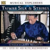 Musical Explorers - Taiwan Silk & Strings
