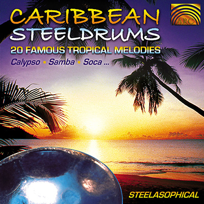 Caribbean Steeldrums - 20 Famous Tropical Melodies - Calypso  Samba  Soca
