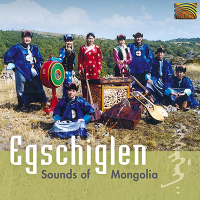 Egschiglen - Sounds of Mongolia