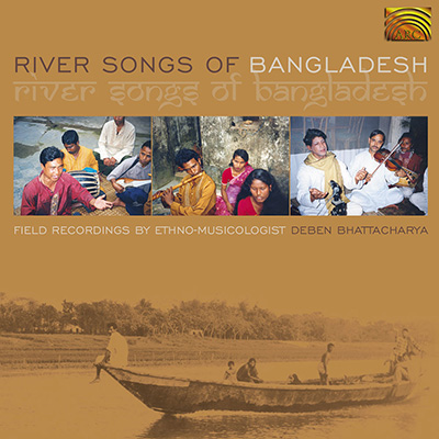 River Songs of Bangladesh - Field recordings by Deben Bhattacharya