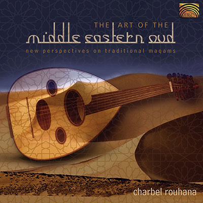 The Art of the Middle Eastern Oud - New Perspectives on Traditional Maqams