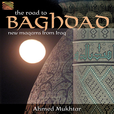 The Road to Baghdad - New Maqams from Iraq