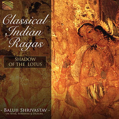 Classical Indian Ragas  - Shadow of the Lotus