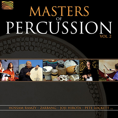 Masters of Percussion  Vol. 2 - Hossam Ramzy  Zarbang  Joji Hirota  Pete Lockett