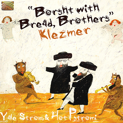 Borsht with Bread  Brothers - Klezmer