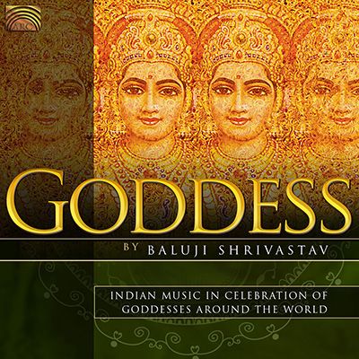 Goddess - Indian Music in Celebration of Goddesses Around the World