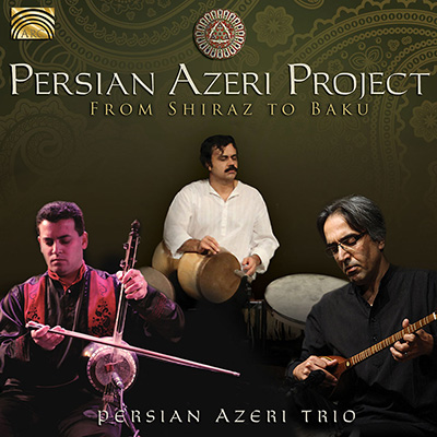 Persian Azeri Project - From Shiraz to Baku