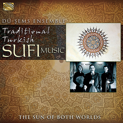 Traditional Turkish Sufi Music - The Sun of Both Worlds