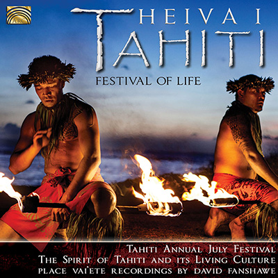 Heiva i Tahiti - Festival of Life - recordings by David Fanshawe