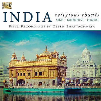 India - Religious Chants - Buddhist  Hindu  Sikh - Field recordings by Deben Bhattacharya