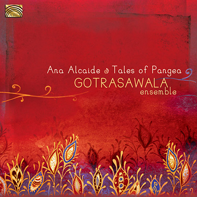 Tales of Pangea - Gotrasawala Ensemble