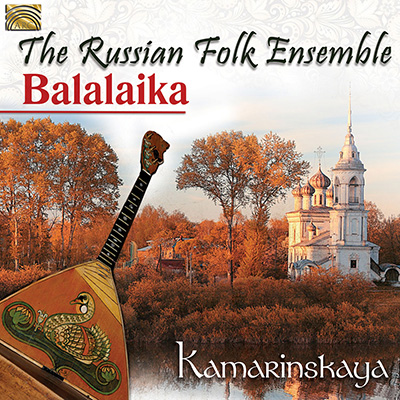 Kamarinskaya - The Russian Folk Ensemble Balalaika