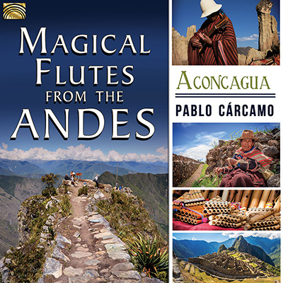 Magical Flutes from the Andes - Aconcagua