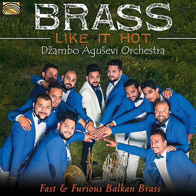 Brass Like it Hot - Fast and furious Balkan Brass