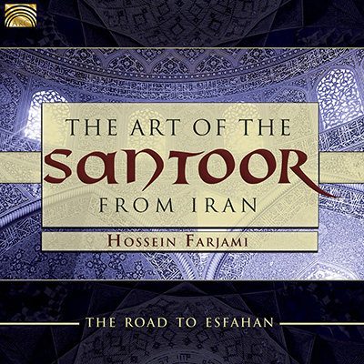 The Art of the Santoor from Iran - The Road to Esfahan