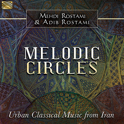 Melodic Circles - Urban Classical Music from Iran