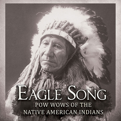 Eagle Song – Pow wows of the Native American Indians