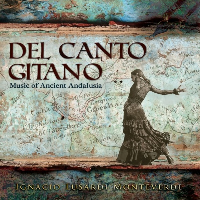 Del Canto Gitano - Music of Ancient Andalusia