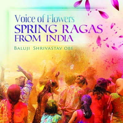 Voice of Flowers - Spring Ragas from India