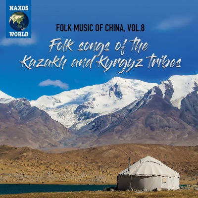 Folk Songs of the Kazakh and Kyrgyz Tribes - Folk Music of China Vol.8