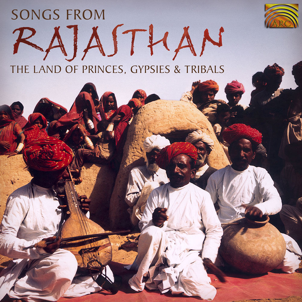 Songs from Rajasthan - The Land of Princes  Gypsies & Tribals