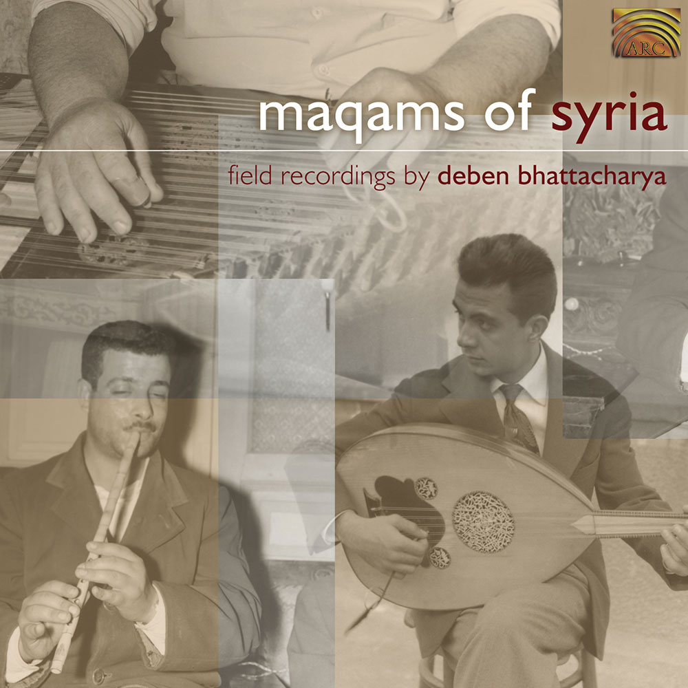 Maqams of Syria - Field recordings by Deben Bhattacharya