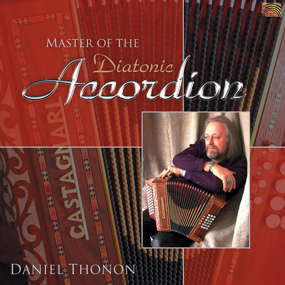 Master of the Diatonic Accordion - Daniel Thonon