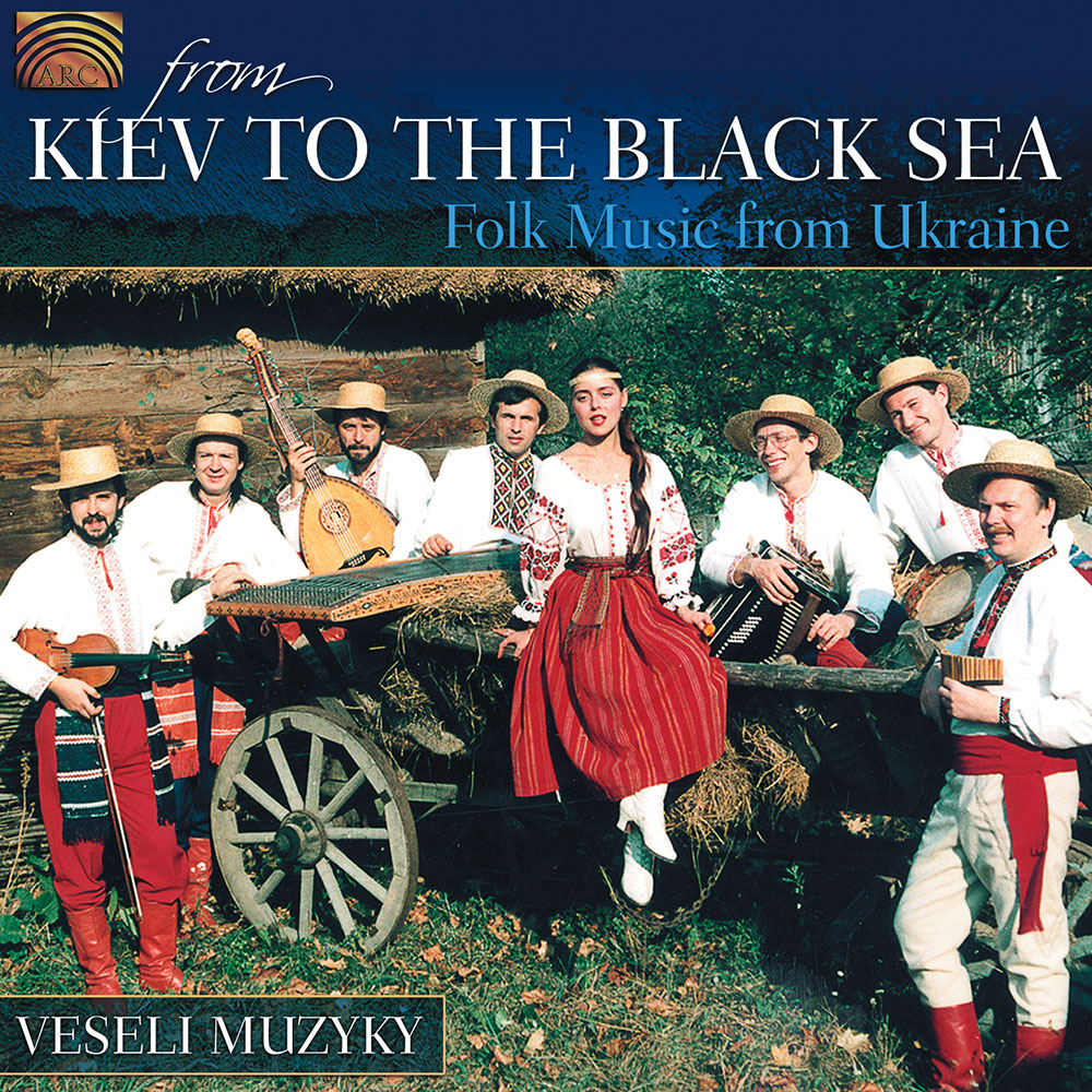 From Kiev to the Black Sea - Folk Music from Ukraine