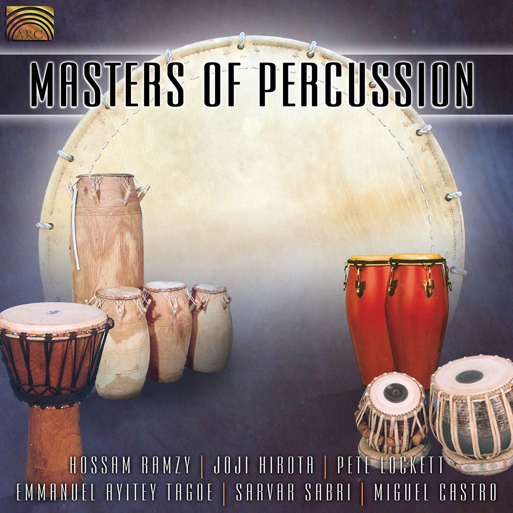 Masters of Percussion - Hossam Ramzy  Joji Hirota  Pete Lockett ...