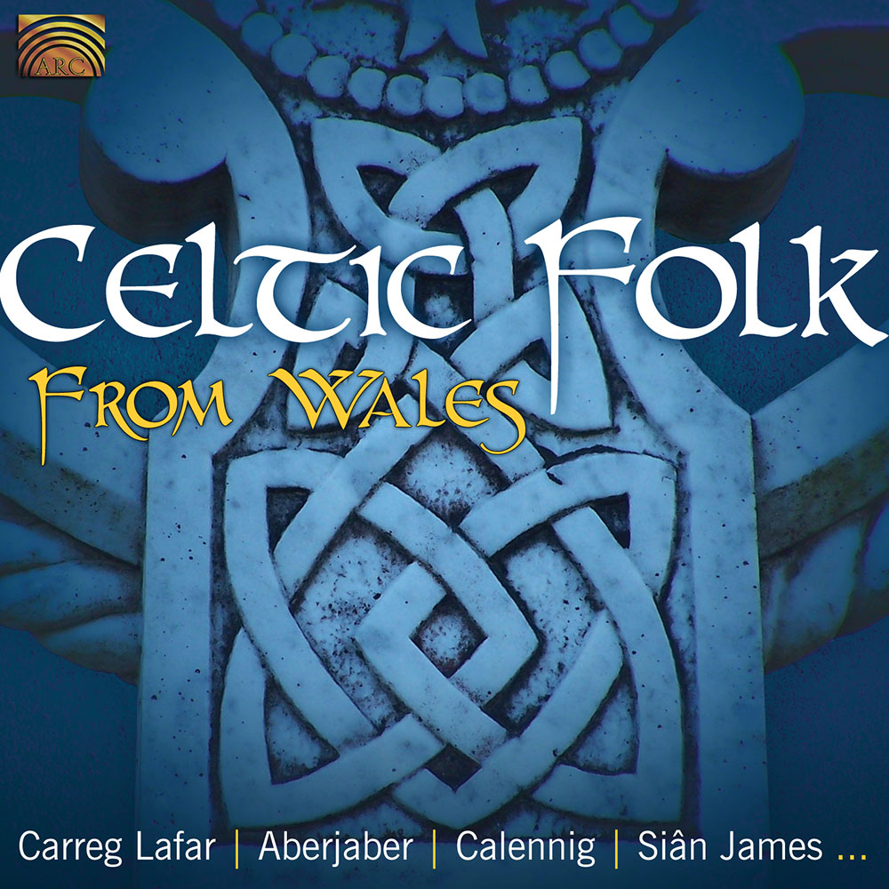 Celtic Folk from Wales - Carreg Lafar  Aberjaber  Callenig  Siân James ...