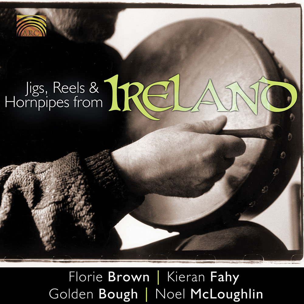 Jigs  Reels & Hornpipes from Ireland - Florie Brown  Kieran Fahy  Golden Bough  Noel McLoughlin