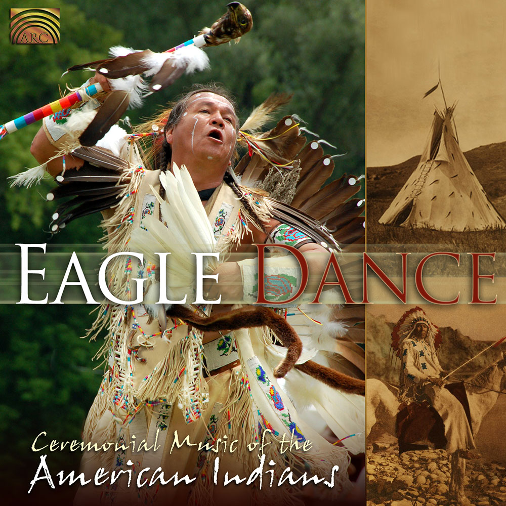 Eagle Dance - Ceremonial Music of the American Indians