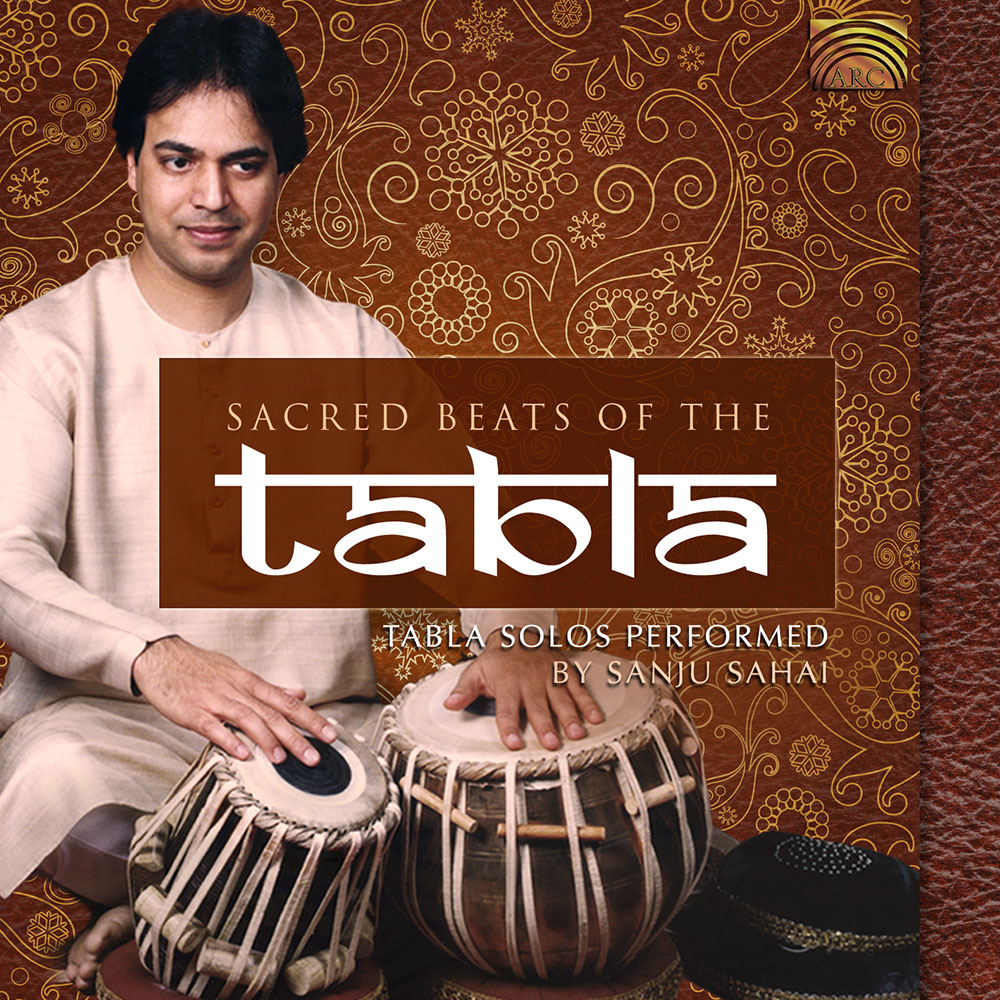 Sacred Beats of the Tabla - Tabla Solos Performed by Sanju Sahai