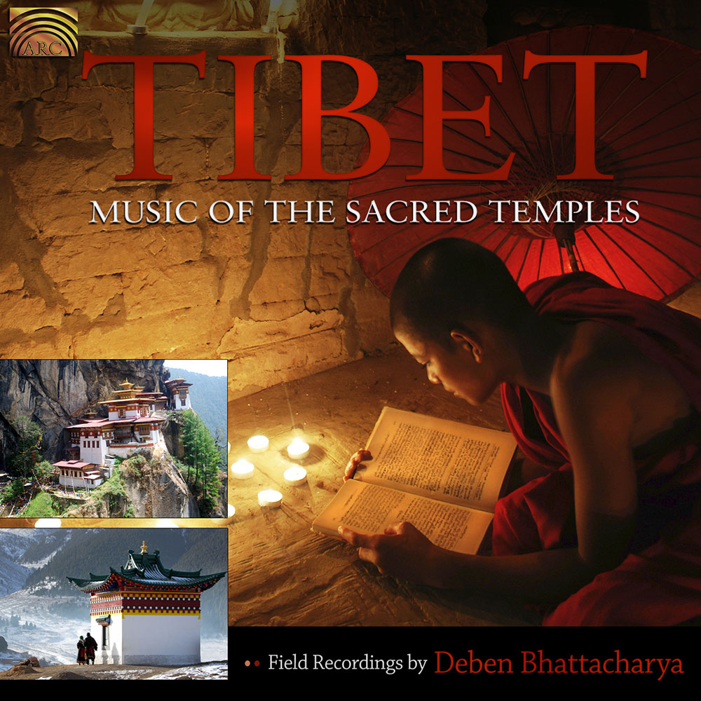 Tibet - Music of the Sacred Temples - Field Recordings by Deben Bhattacharya
