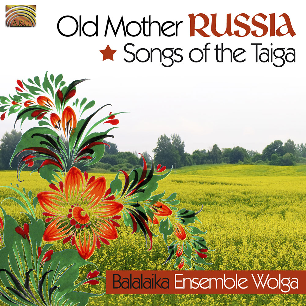 Old Mother Russia - Songs of the Taiga