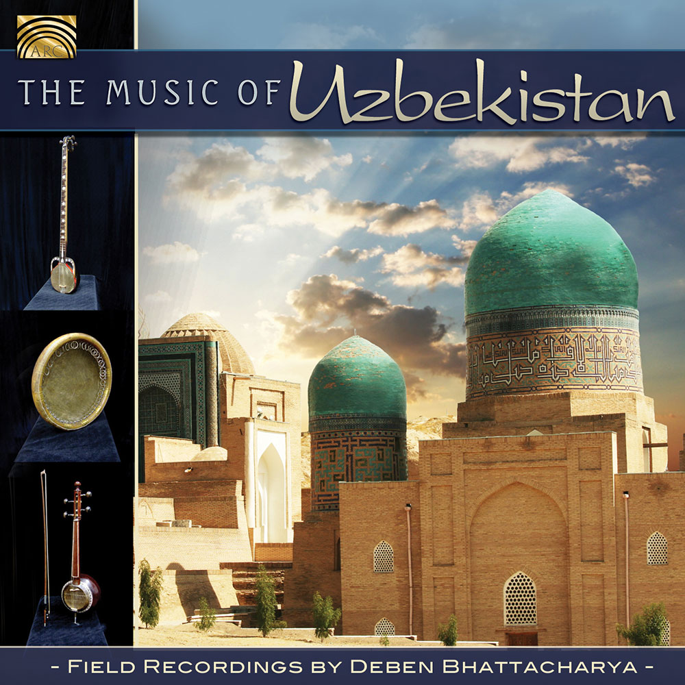 The Music of Uzbekistan - Field Recordings by Deben Bhattacharya