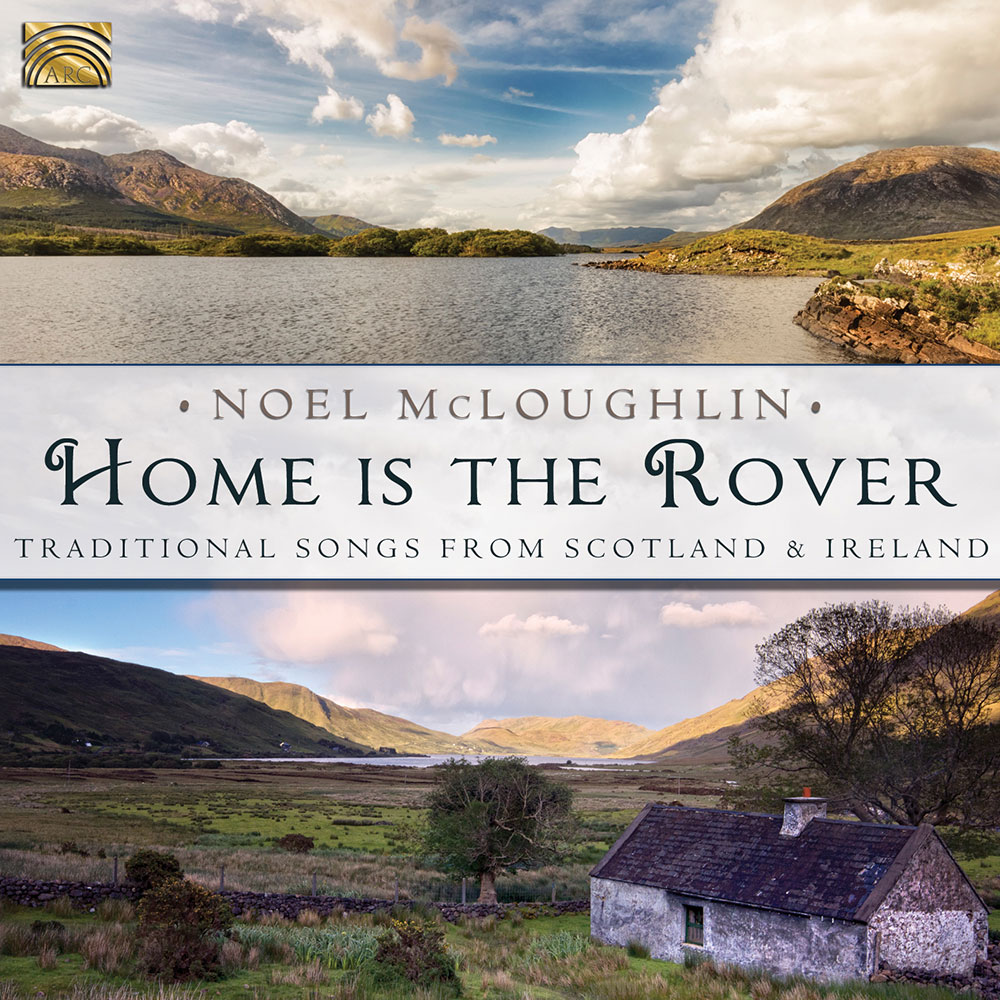 Home is the Rover - Traditional Songs from Scotland & Ireland