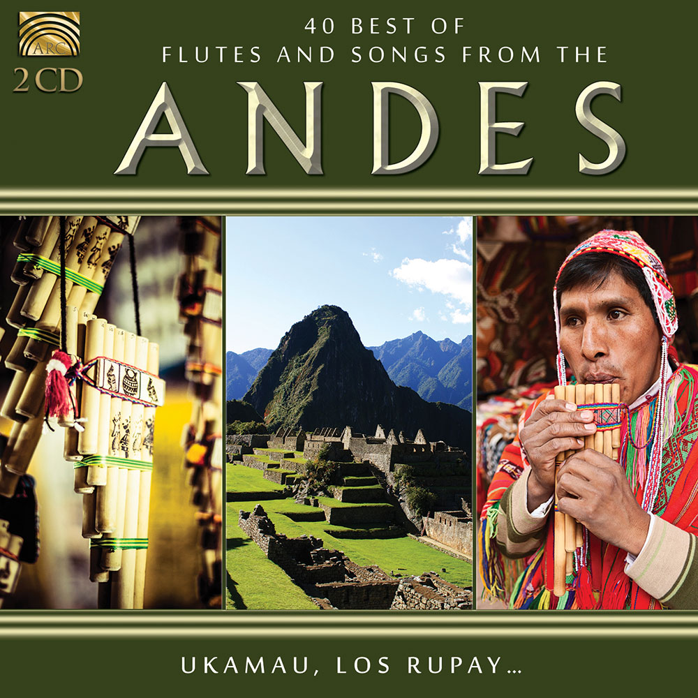 40 Best of Flutes and Music from the Andes