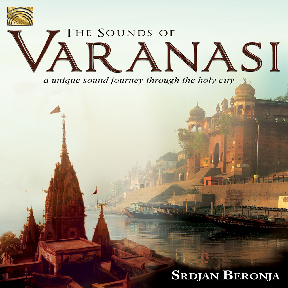 The Sounds of Varanasi - A Unique Sound Journey through the Holy City