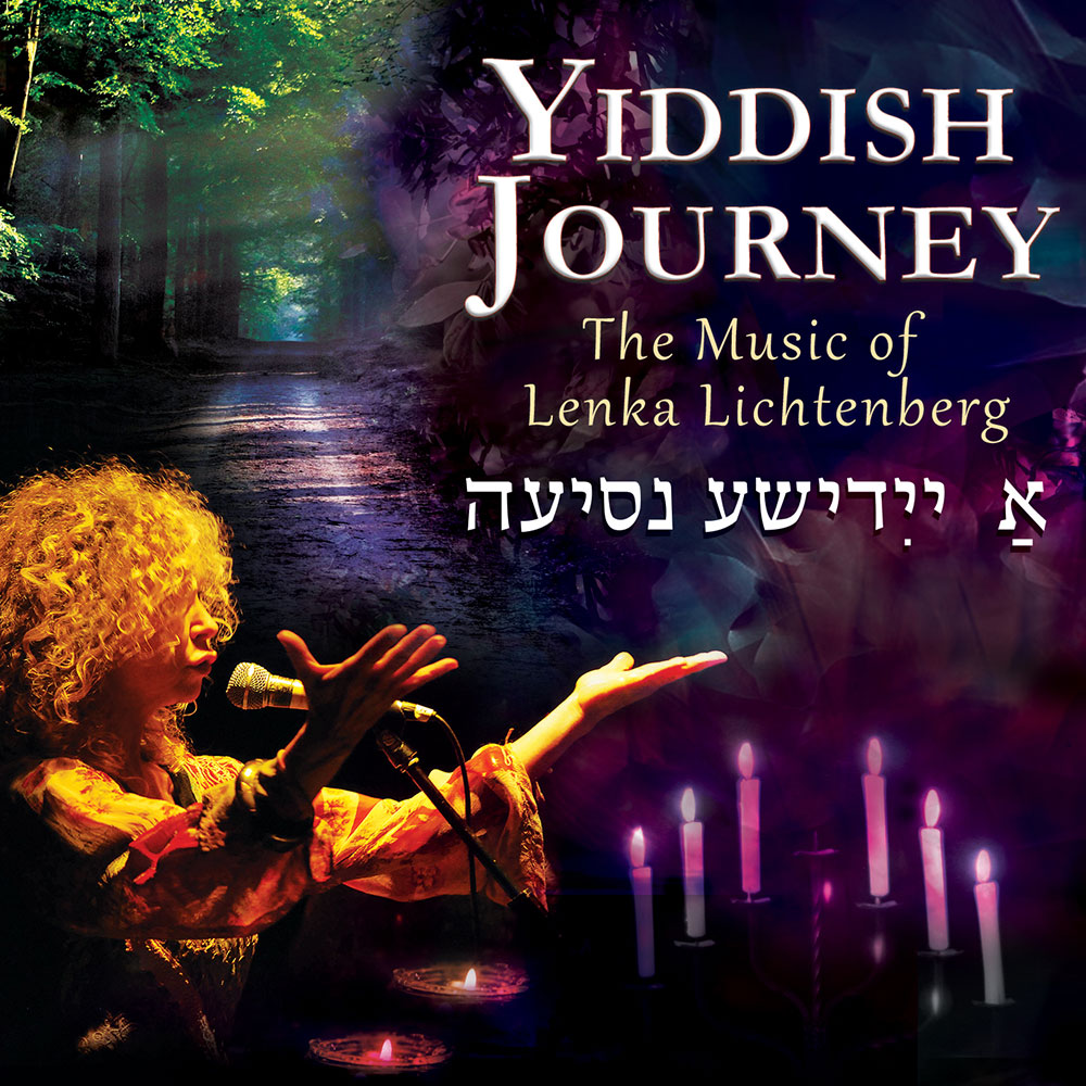 Yiddish Journey - The Music of Lenka Lichtenberg