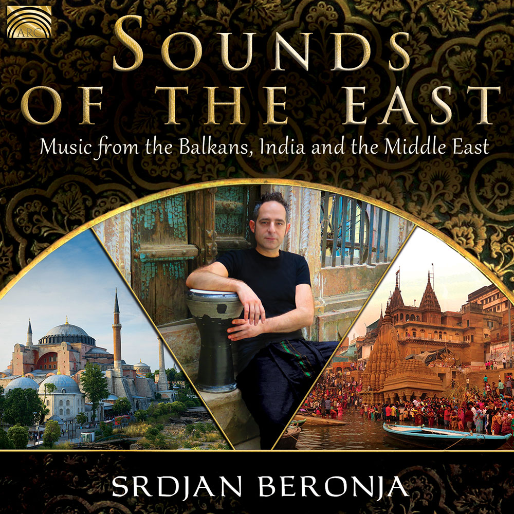 Sounds of the East Music from the Balkans  India & the Middle East