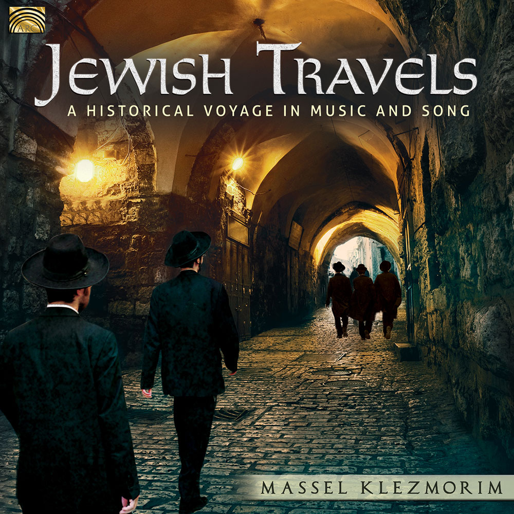 Jewish Travels • A Historical Voyage in Music and Song