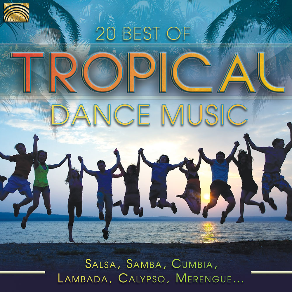 20 Best of Tropical Dance Music - Salsa  Samba  Cumbia  Lambada  Calypso  Merengue…