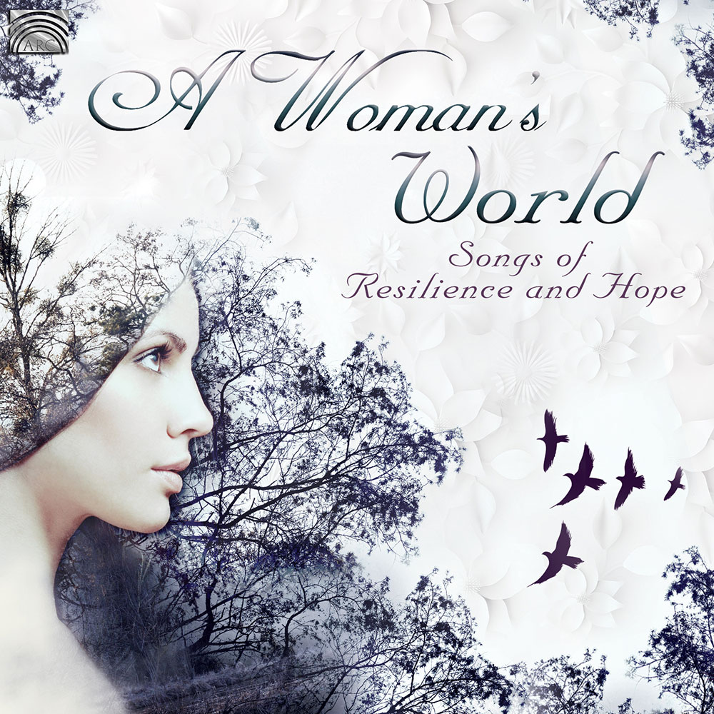 A Woman's World - Songs of Resilience & Hope