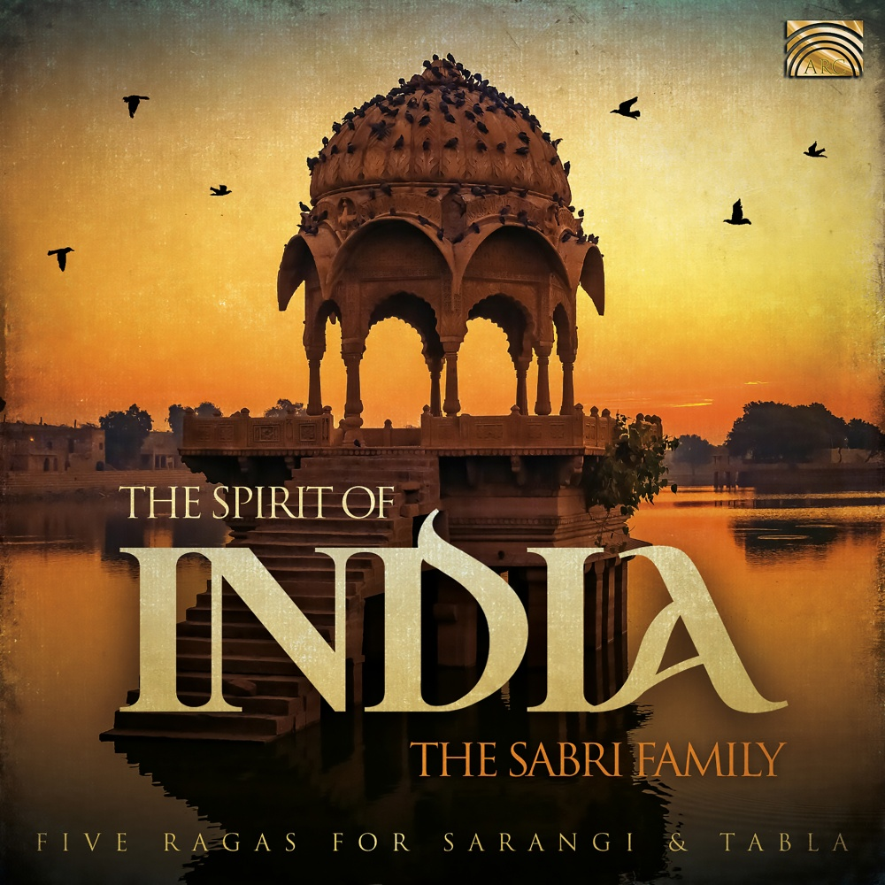 The Spirit of India - Five Ragas for Sarangi and Tabla