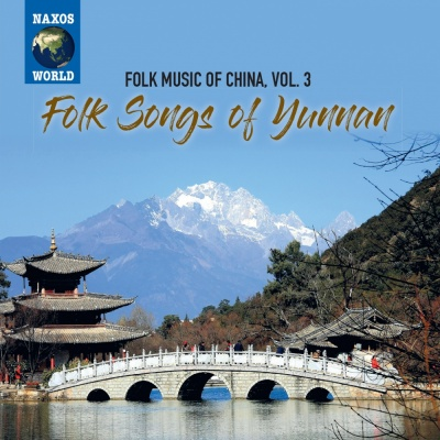 Folk Music of China, Vol. 3 - Folk Songs of Yunnan