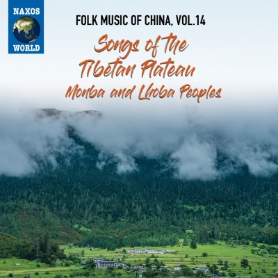 Folk Music of China, Vol. 14 - Songs of the Tibetan Plateau, Monba and Lhoba Peoples