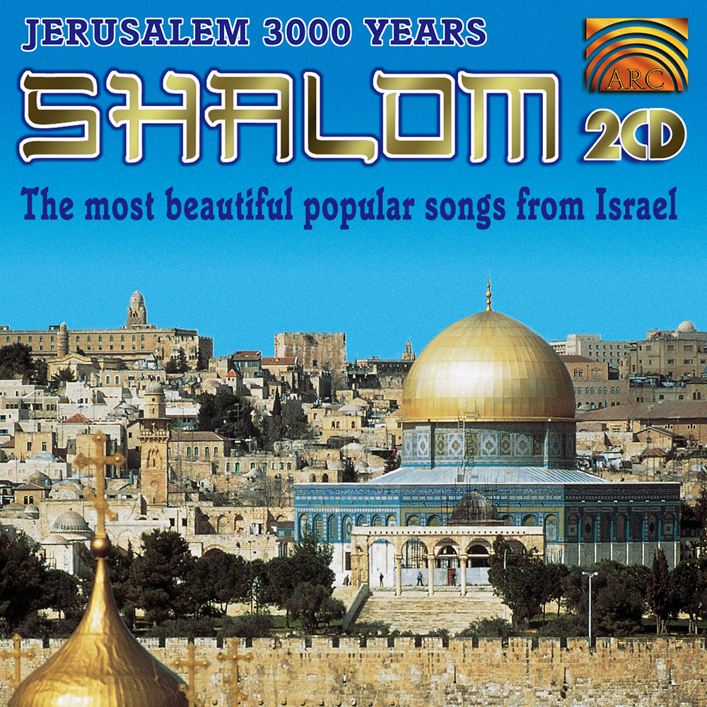 Jerusalem 3000 Years - Shalom - The Most Beautiful Songs from Israel